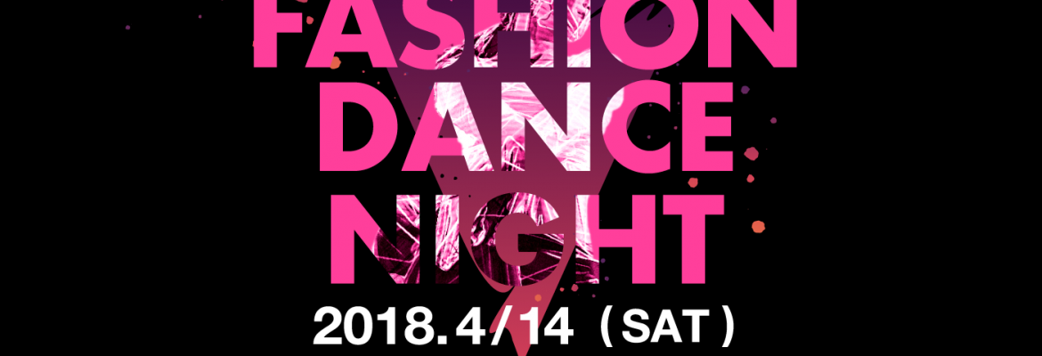 FASHION DANCE NIGHT